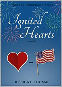Ignited Hearts (Holiday Romance Series Book 3)