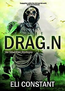 DRAG.N: An Orwellian Dystopia