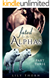 Fated for the Alphas: Part Three (BBW Werewolf Menage Paranormal Romance)