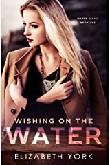 Wishing on the Water (Water Series Book 1) Kindle Edition