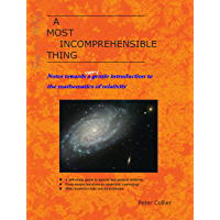 A Most Incomprehensible Thing: Notes Towards a Very Gentle Introduction to the Mathematics of Relativity (English…