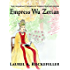 Empress Wu Zetian (The Legendary Women of World History Book 5)
