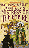 Mistress of the Empire (Riftwar Cycle: The Empire Trilogy)