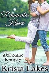 Rainwater Kisses: A Billionaire Love Story (The Kisses Series Book 2) Kindle Edition