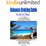 Bahamas Cruising Guide for the 1st Timer: Itineraries for The Abacos, Eleuthera and the Exumas ... Don't leave your…