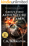 Greg's First Adventure in Time (Adventures in Time Book 1)