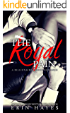 The Royal Pain: A Billionaire Prince Romance