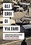 Gli eroi di Via Fani: I cinque agenti della scorta di Aldo Moro: chi erano e perché vivono ancora