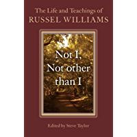 Not I, Not other than I: The Life And Teachings Of Russel Williams (English Edition)