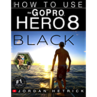 GoPro: How To Use The GoPro HERO 8 Black book cover