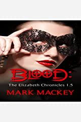 Blood - The Elizabeth Chronicles 1.5: The Elizabeth Chronicles, Book 2 Audible Audiobook
