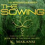 The Sowing: The Seeds Trilogy, Volume 1