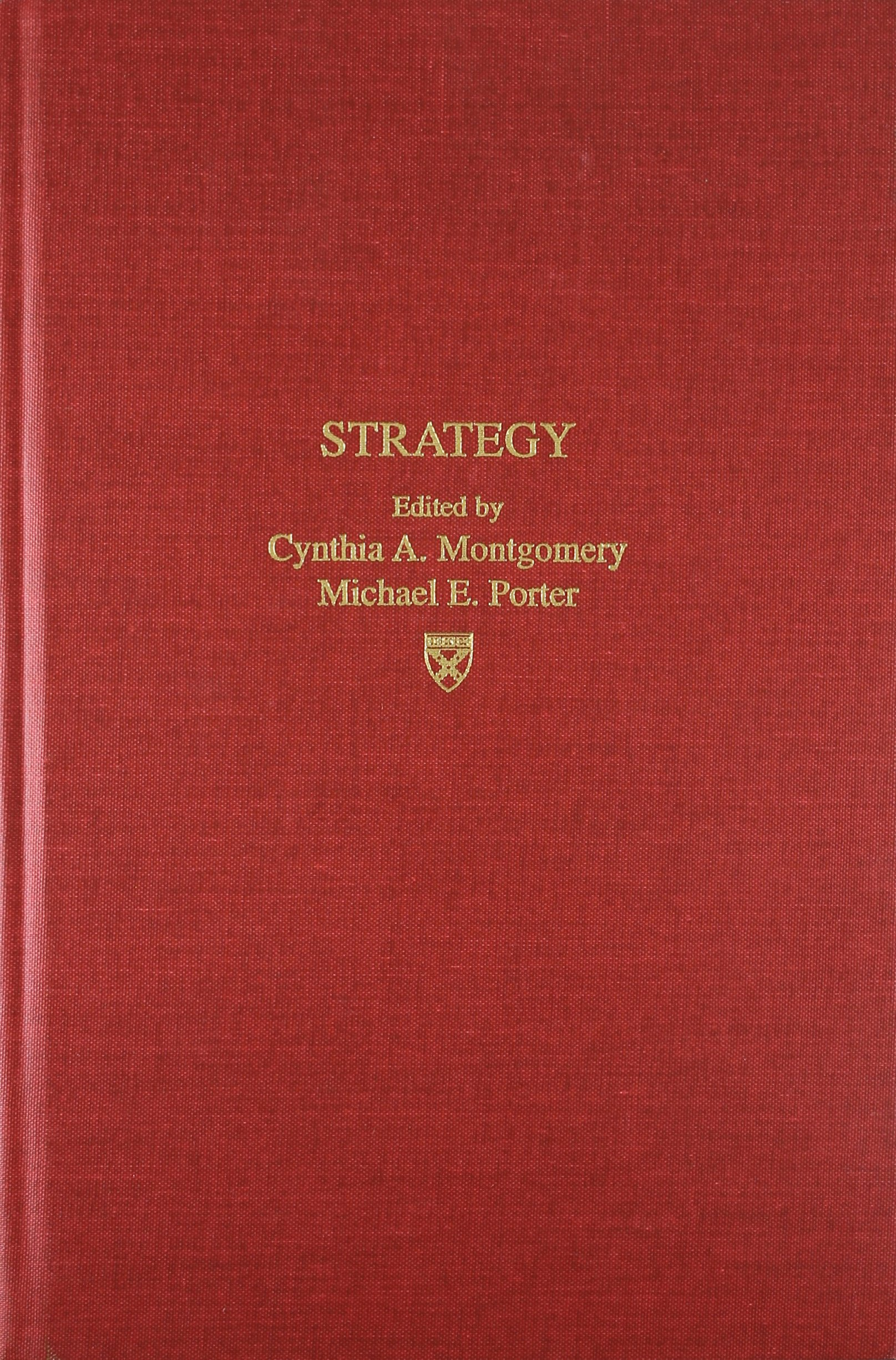 Strategy: Seeking and Securing Competitive Advantage (Harvard Business Review Book)