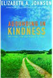 Abounding In Kindness: Writings for the People of God (Theology in Global Perspectives Series)