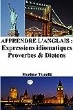 Apprendre l'Anglais : Expressions idiomatiques ‒ Proverbes et Dictons