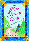 The New Year's Quilt: An Elm Creek Quilts Novel (The Elm Creek Quilts Book 11)