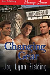 Changing Gear (Siren Publishing Menage Amour ManLove) Kindle Edition