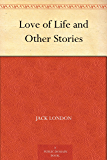 Love of Life and Other Stories (English Edition)