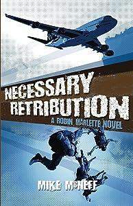 Necessary Retribution: A Robin Marlette Novel (Robin Marlette Novels Book 2)