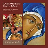 Icon Painting Technique--A Meditative Guide to Egg Tempra Painting