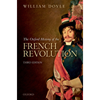 The Oxford History of the French Revolution (English Edition)