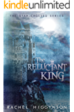 The Reluctant King (Star-Crossed series Book 5)