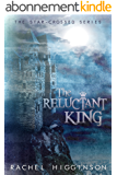 The Reluctant King (Star-Crossed series Book 5) (English Edition)