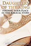 Daughters of the King: Finding Your Place in the Biblical Story