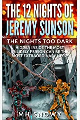 The Nights Too Dark (Volume 1 of The 12 Nights of Jeremy Sunson) Kindle Edition