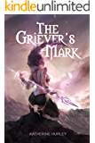 The Griever's Mark (The Griever's Mark series Book 1) (English Edition)