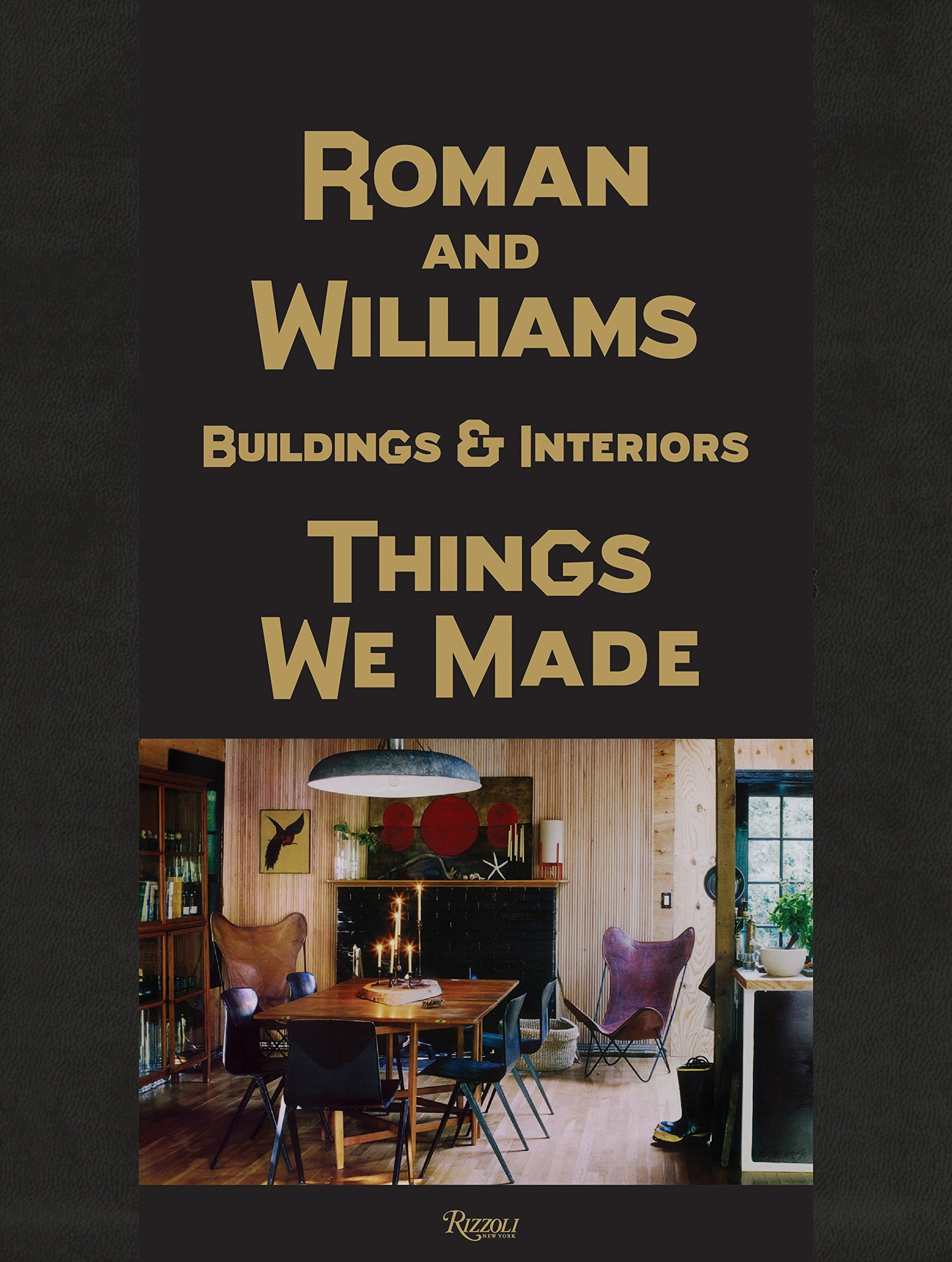 Download Roman and Williams Buildings and Interiors: Things We Made pdf epub