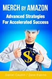 Merch By Amazon - Advanced Strategies For Accelerated Success (Video Course) [Online Code]
