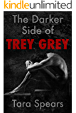 The Darker Side of Trey Grey