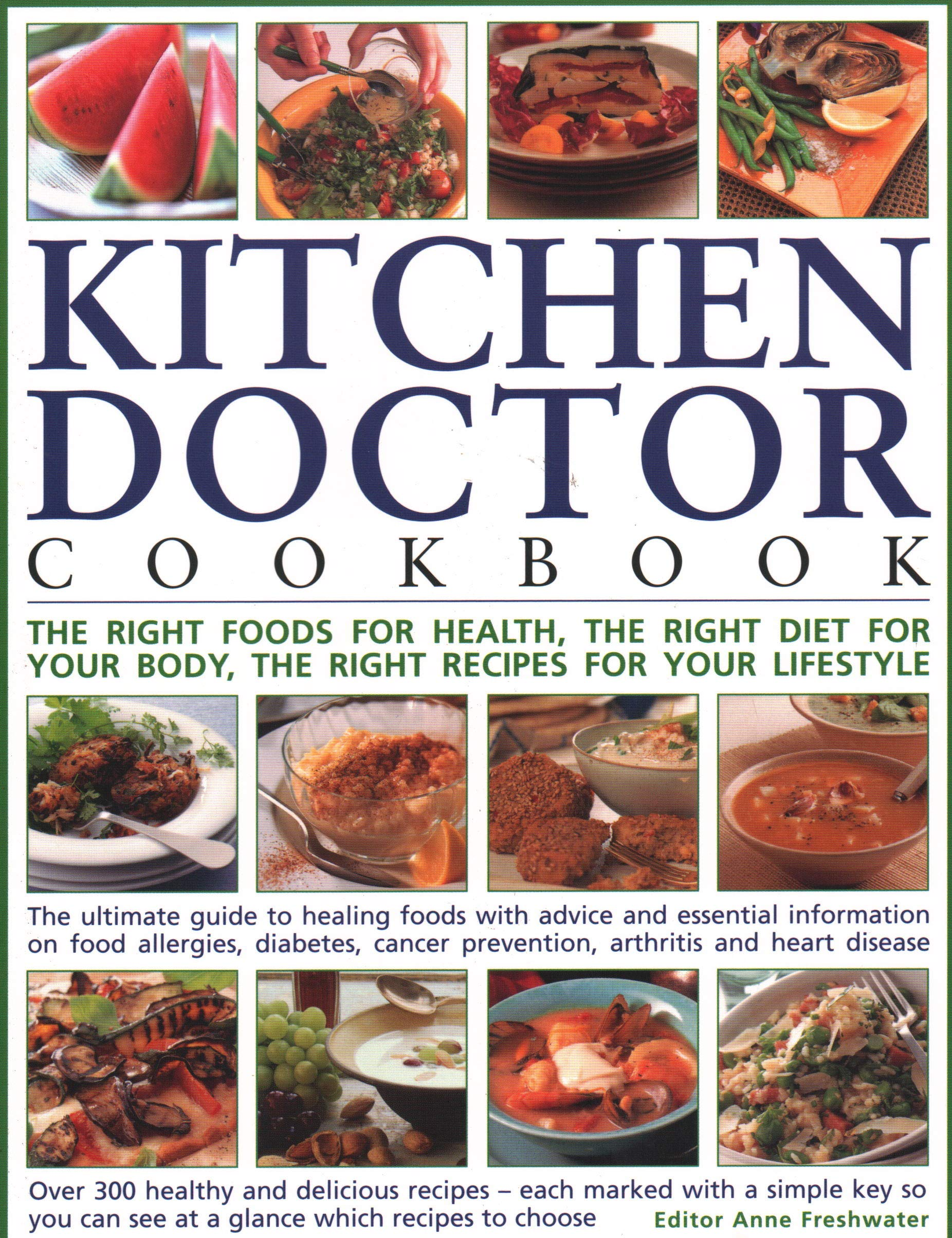 The Kitchen Doctor Cookbook: The right foods for health, the right diet for  your body, the right recipes for your lifestyle: the ultimate guide to ...  so ...