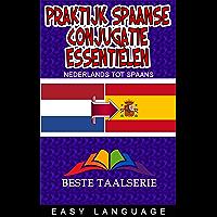 Praktijk Spaanse Conjugatie Essentiëlen (NEDERLANDS TOT SPAANS)