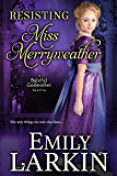 Resisting Miss Merryweather (Baleful Godmother Historical Romance Series Book 2)