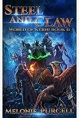 Steel and Claw: World of Kyrni Book II Kindle Edition