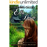 The Girl Called Ella Dessa (Ella Dessa's Story Book 1)