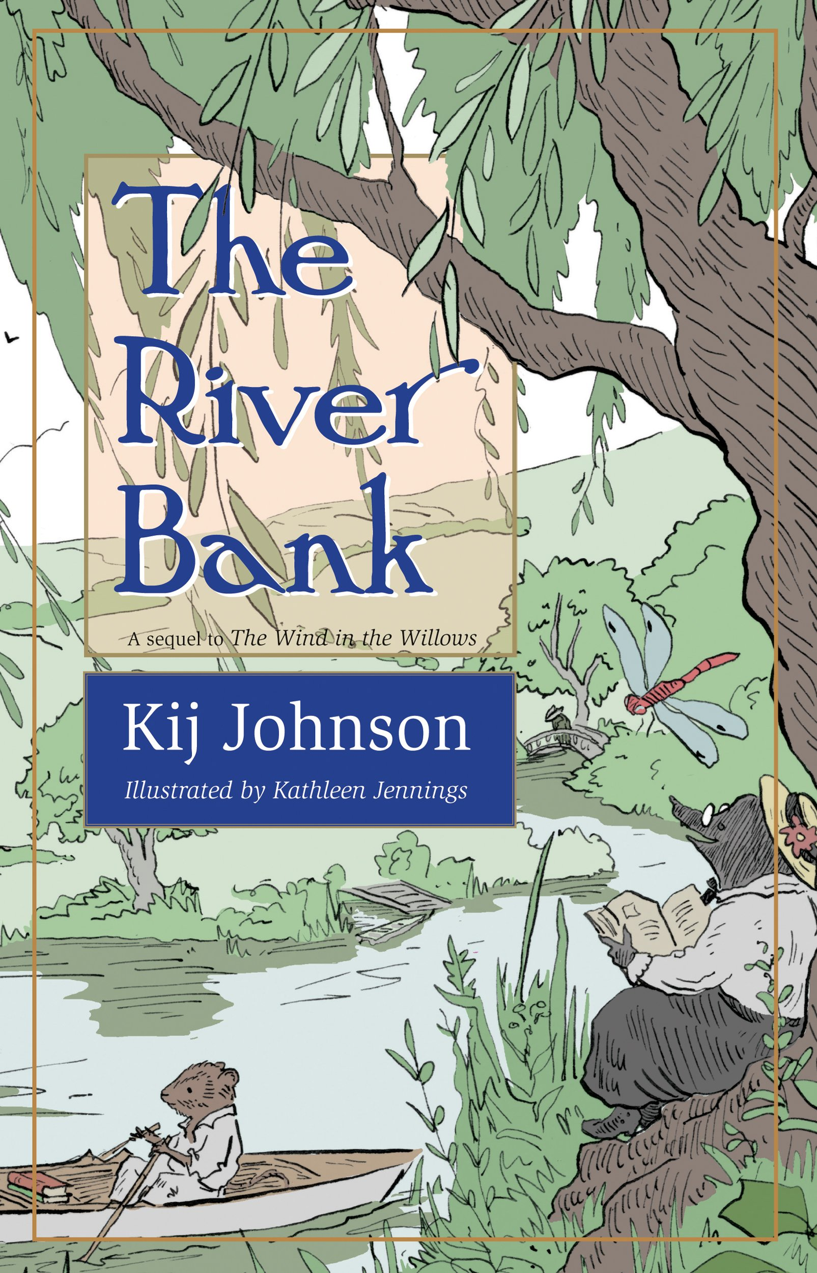 The River Bank: A sequel to Kenneth Grahame's The Wind in