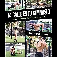 La calle es tu gimnasio: Guía completa de calistenia y street workout