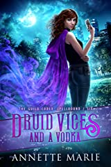 Druid Vices and a Vodka (The Guild Codex: Spellbound Book 6) Kindle Edition