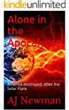 Alone in the Apocalypse: America destroyed: After the Solar Flare