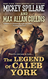 The Legend of Caleb York (A Caleb York Western Book 1)