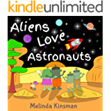 Aliens Love Astronauts: Funny Rhyming Bedtime Story - Picture Book / Beginner Reader for ages 3-7 (Top of the Wardrobe Gang Picture 4)