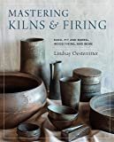 Mastering Kilns and Firing: Raku, Pit and