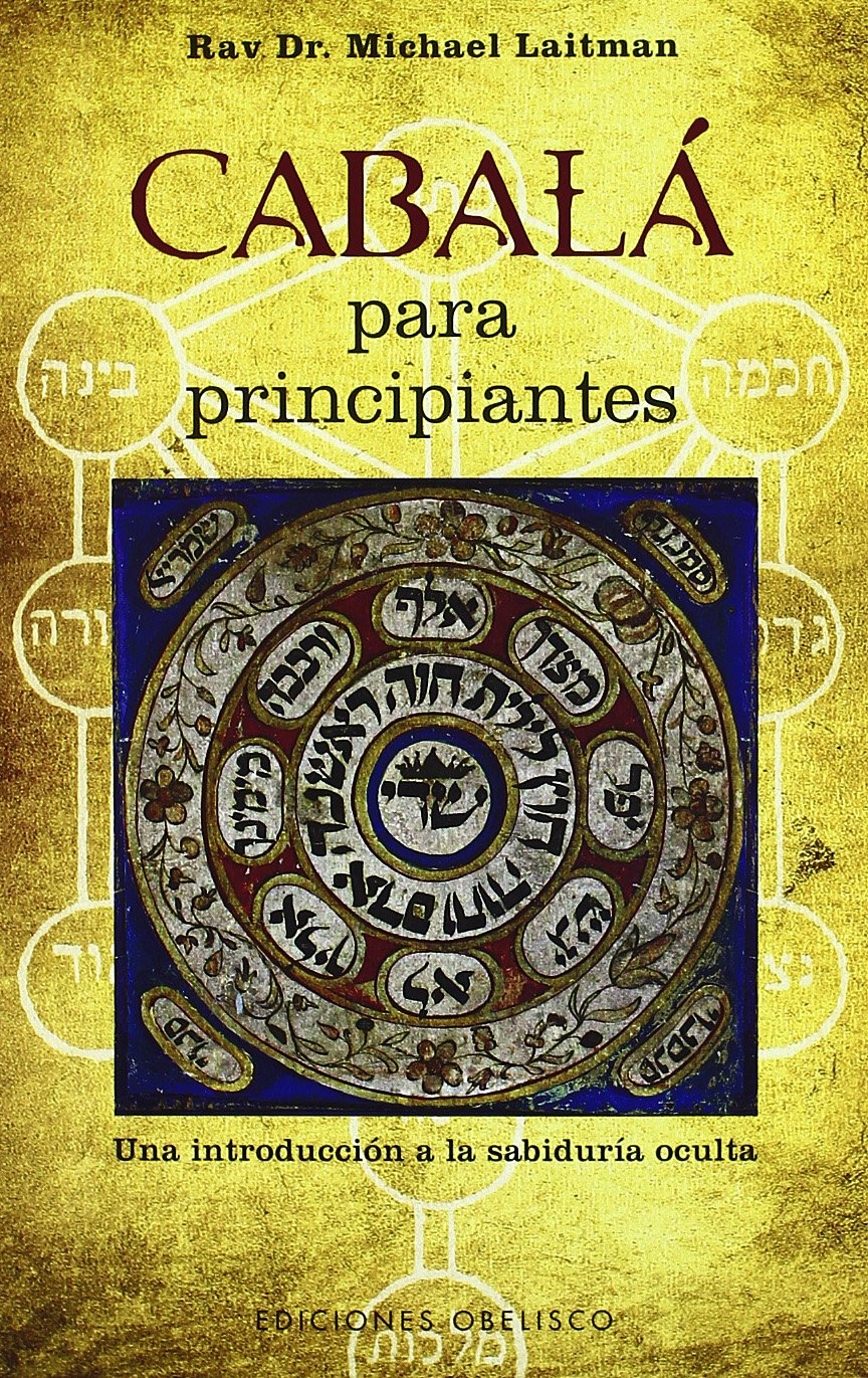 Cábala para principiantes: Una introducción a la sabiduría oculta (CABALA Y JUDAISMO)
