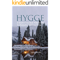 Hygge: A Small & Cozy Book With Secrets To Minimalist And Cozy Living