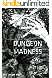Dungeon Madness: The Divine Dungeon Book Two