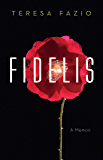Fidelis: A Memoir