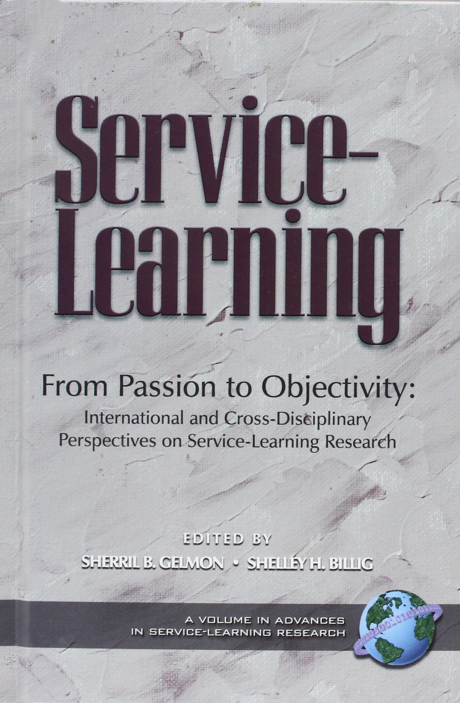 From Passion to Objectivity: International and Cross-Disciplinary Perspectives on Service-Learning Research (Hc) (Advances in Service-Learning Research)